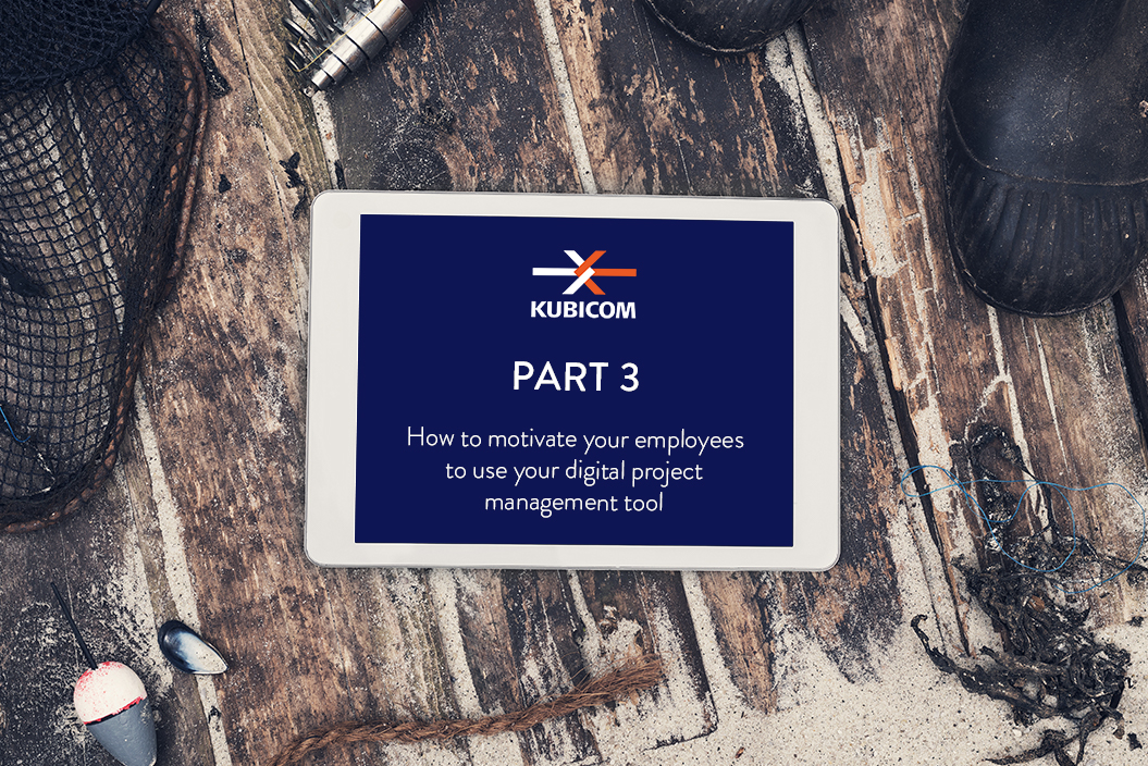 PART 3: How to motivate your employees to use your digital project management tool