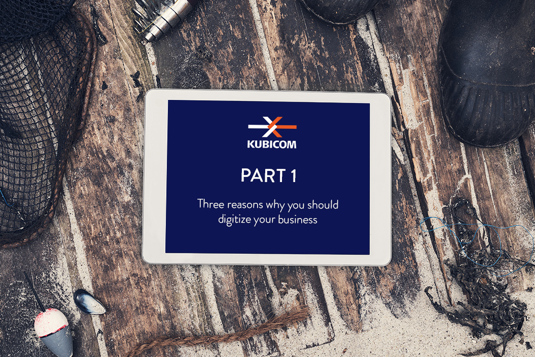 PART 1: Three reasons why you should digitize your business