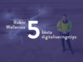 Robin Wallenius' 5 best tips for you who want to digitize your construction business