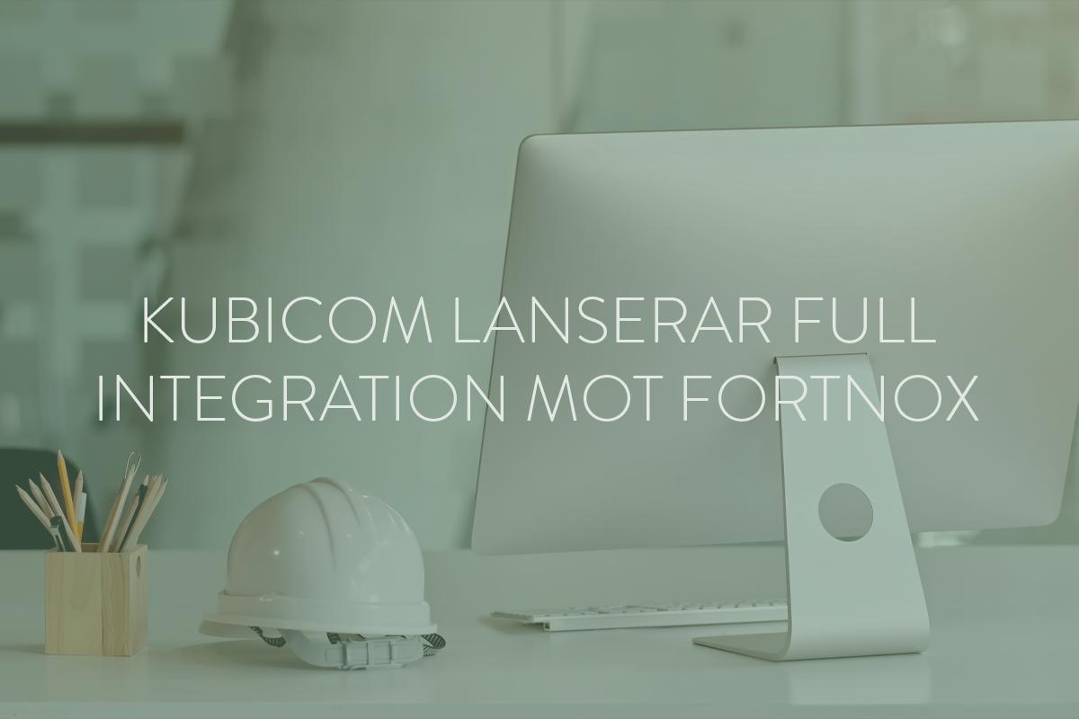 Kubicom lanserar full integration mot Fortnox